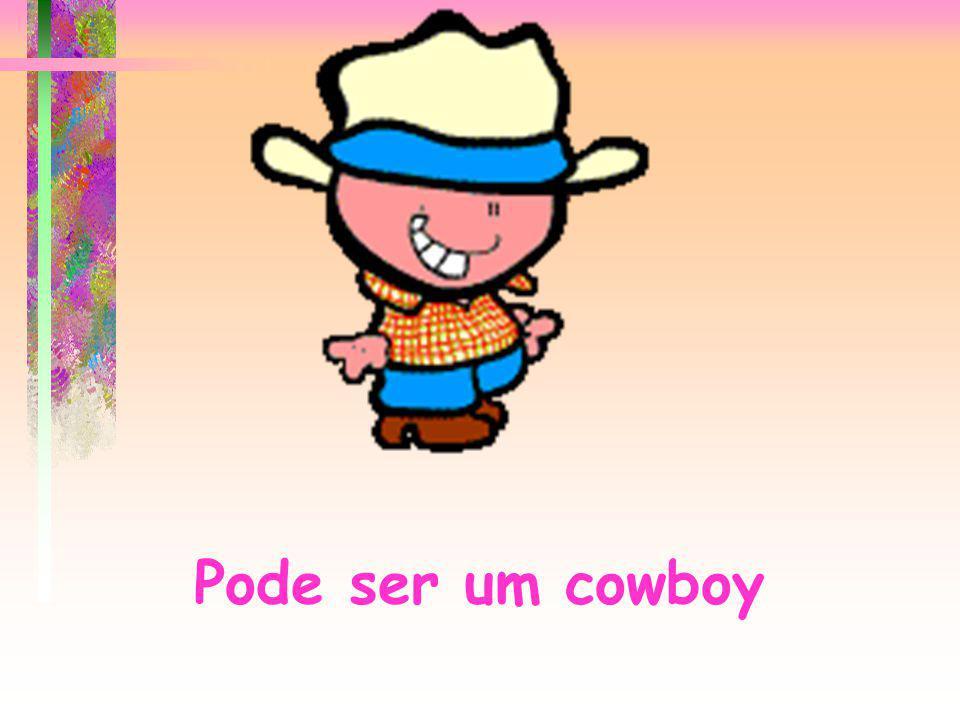 Pode ser um cowboy
