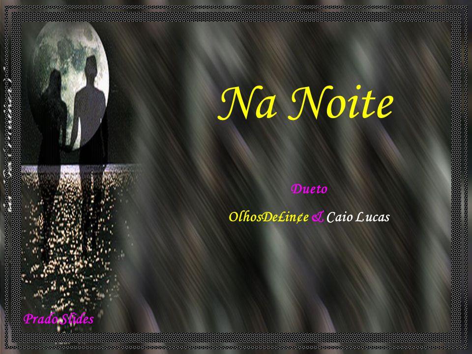OlhosDe£in¢e & Caio Lucas