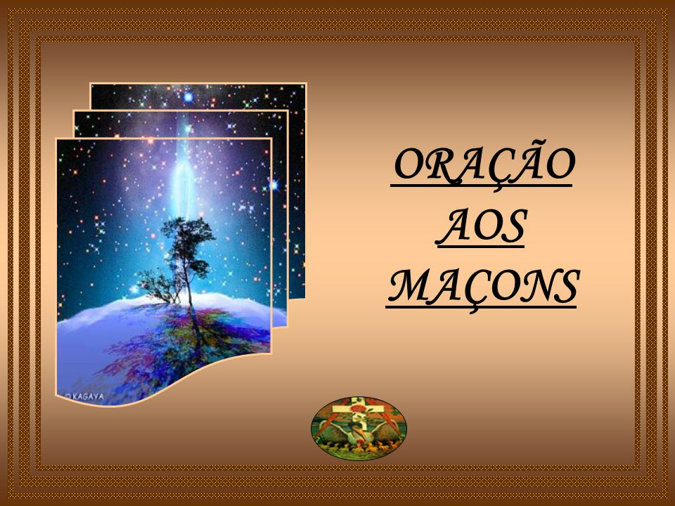 ORAÇÃO AOS MAÇONS