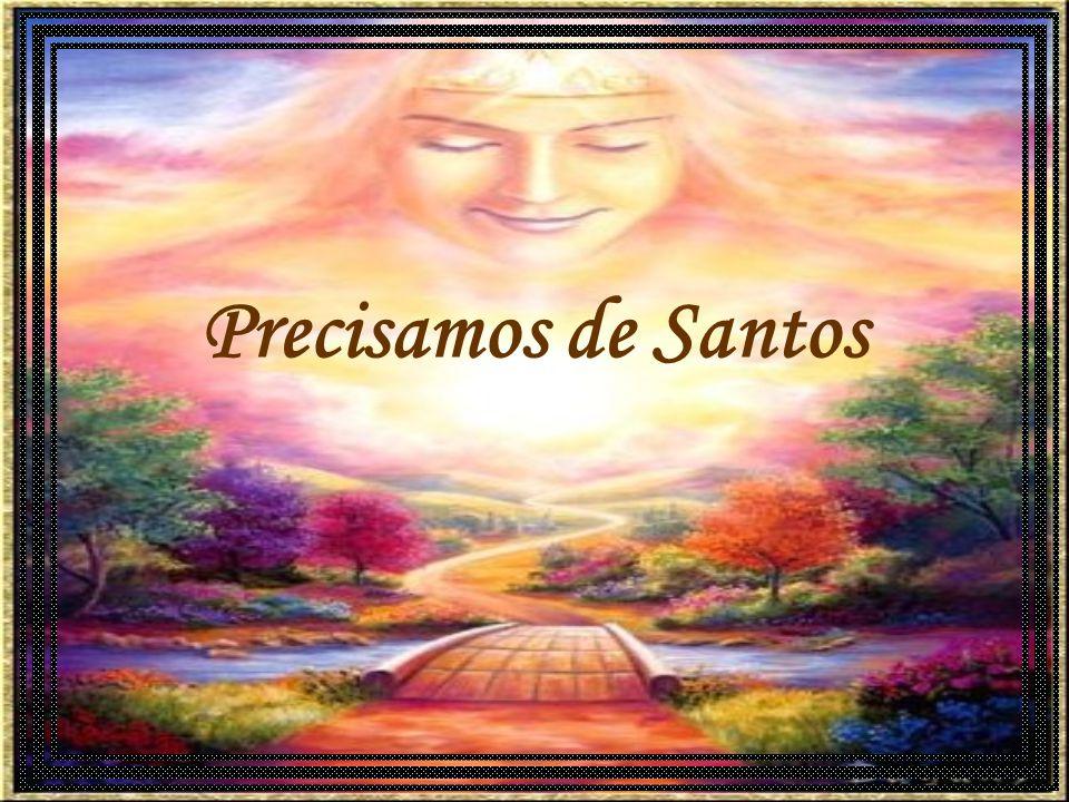 Precisamos de Santos