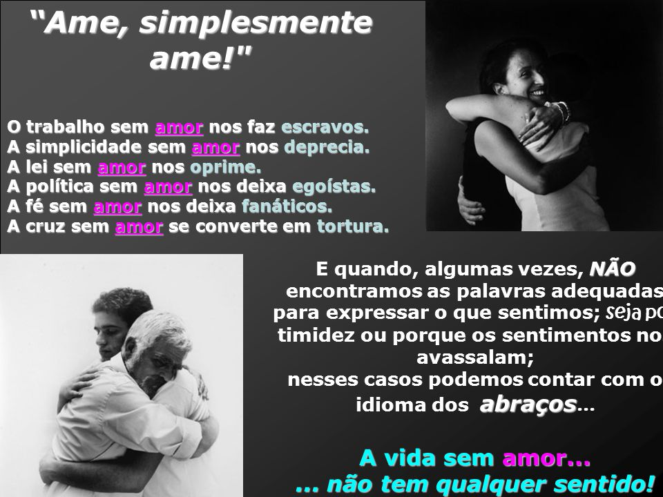 Ame, simplesmente ame!