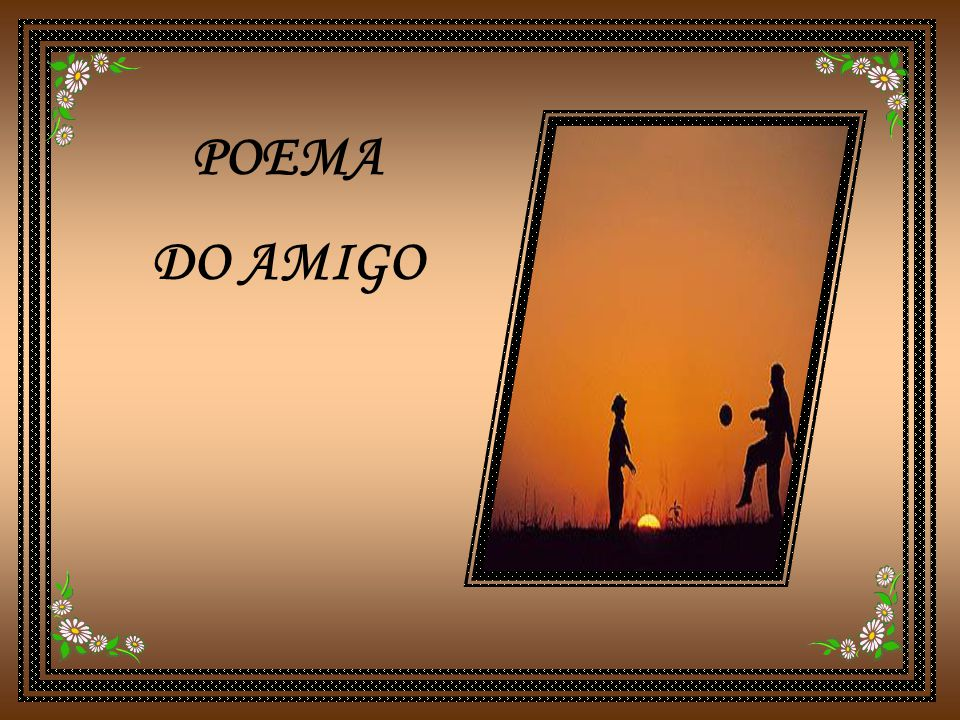 POEMA DO AMIGO