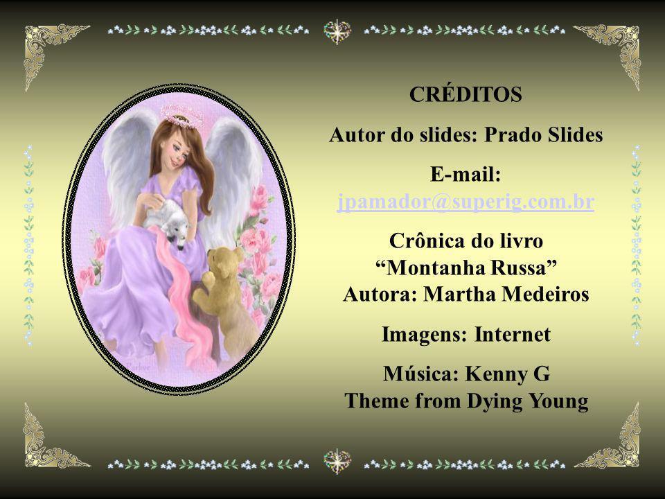 Autor do slides: Prado Slides E-mail: jpamador@superig.com.br