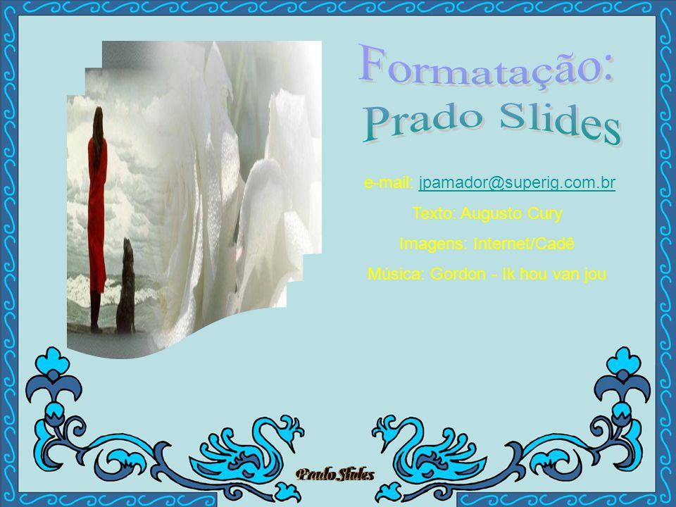 Formatação: Prado Slides e-mail: jpamador@superig.com.br