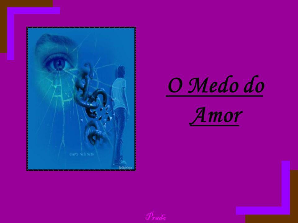 O Medo do Amor