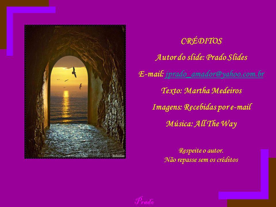 Autor do slide: Prado Slides E-mail: jprado_amador@yahoo.com.br