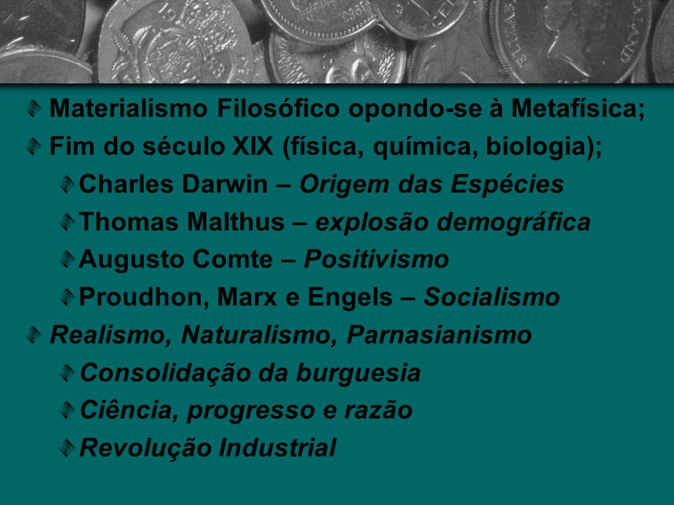Materialismo Filosófico opondo-se à Metafísica;