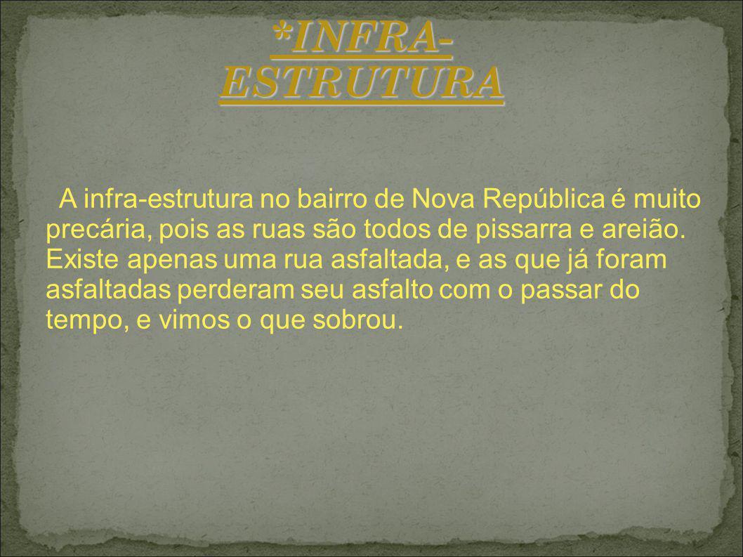 *INFRA-ESTRUTURA