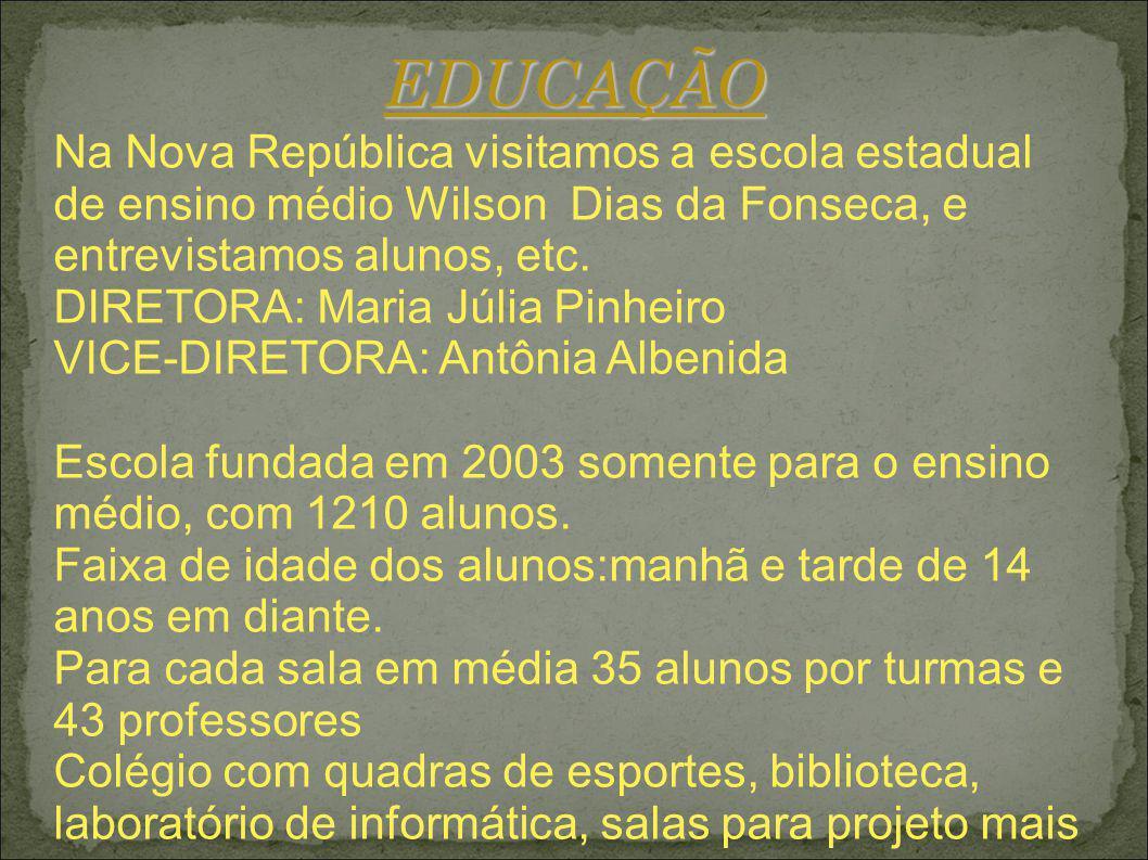 EDUCAÇÃO Na Nova República visitamos a escola estadual de ensino médio Wilson Dias da Fonseca, e entrevistamos alunos, etc.