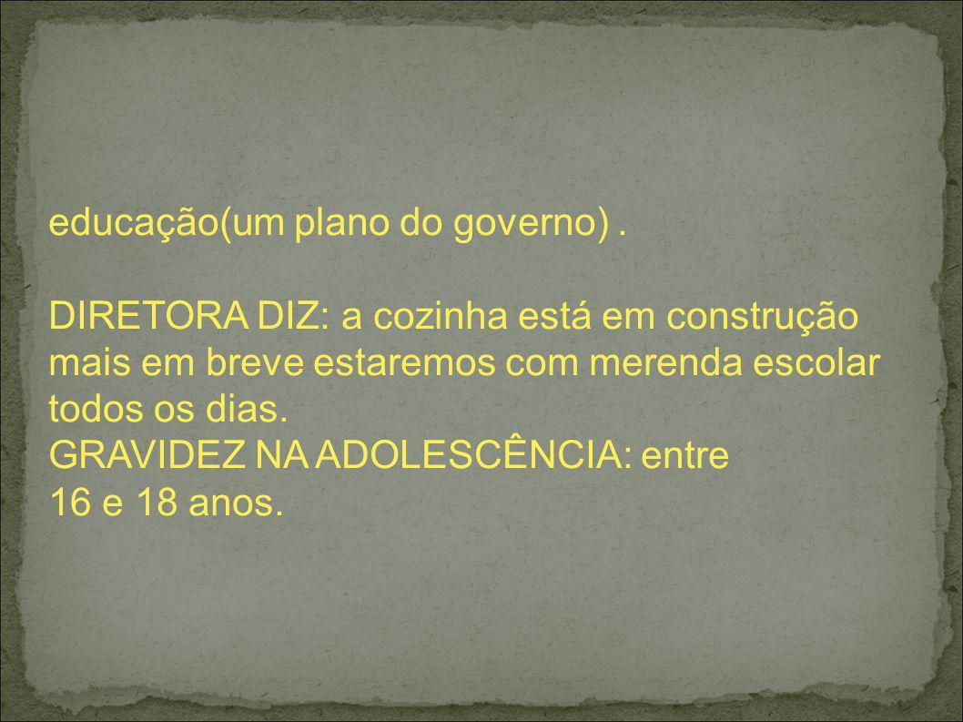 educação(um plano do governo) .