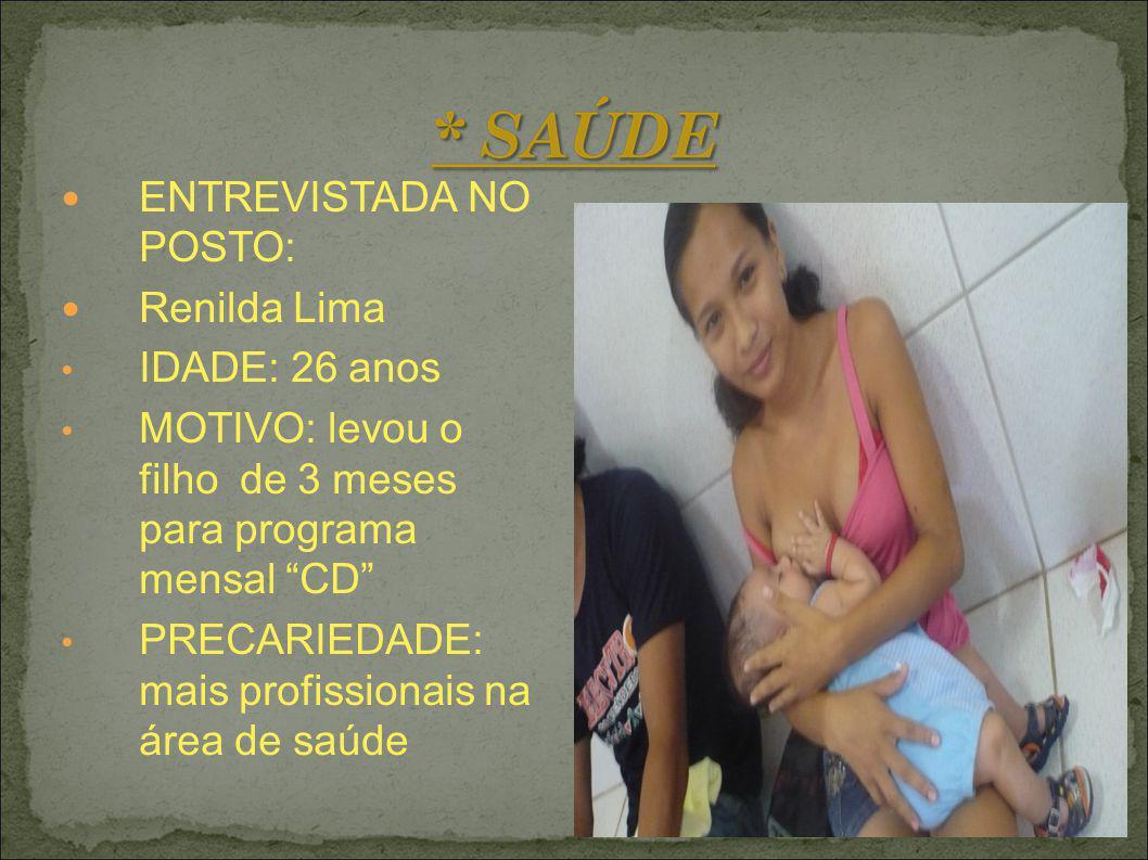 ENTREVISTADA NO POSTO: Renilda Lima IDADE: 26 anos