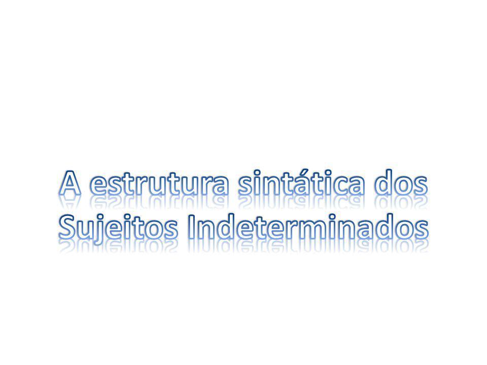 A estrutura sintática dos Sujeitos Indeterminados