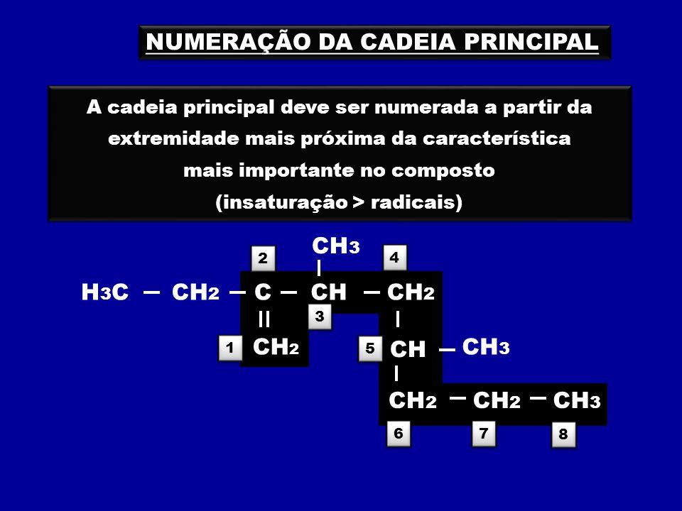 mais importante no composto (insaturação > radicais)