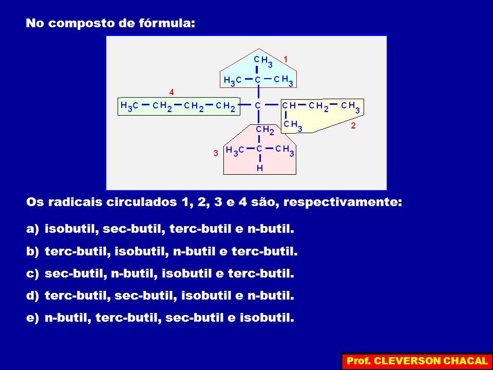 No composto de fórmula: