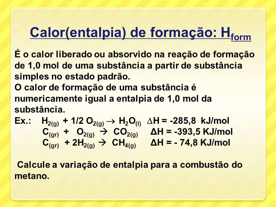 Calor(entalpia) de formação: Hform