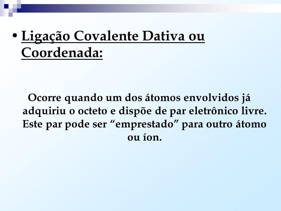 Ligação Covalente Dativa ou Coordenada: