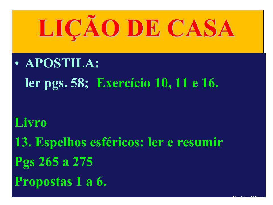 LIÇÃO DE CASA APOSTILA: ler pgs. 58; Exercício 10, 11 e 16. Livro