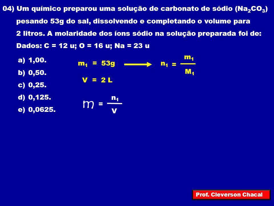m 04) Um químico preparou uma solução de carbonato de sódio (Na2CO3)