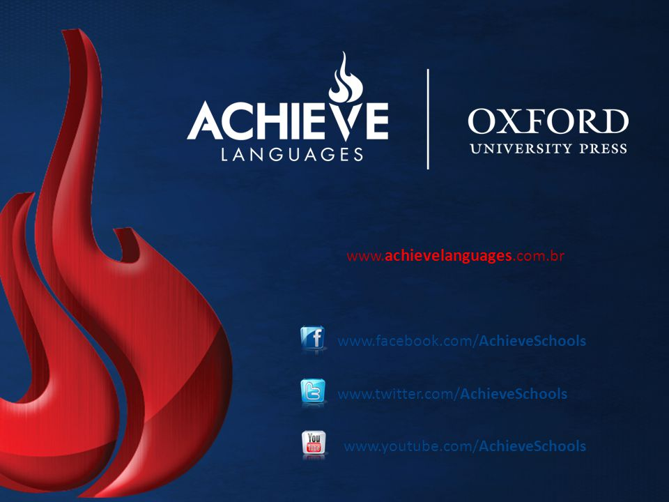 www.achievelanguages.com.br www.facebook.com/AchieveSchools.