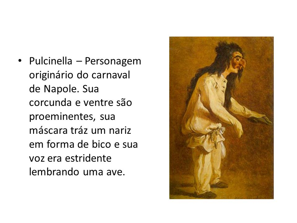 Pulcinella – Personagem originário do carnaval de Napole