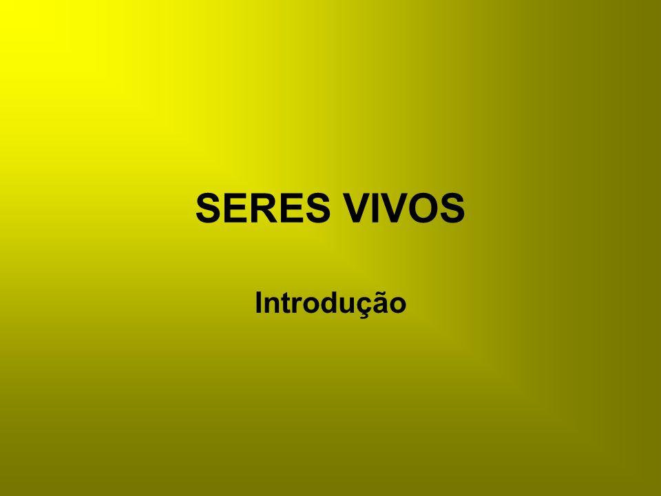 SERES VIVOS Introdução