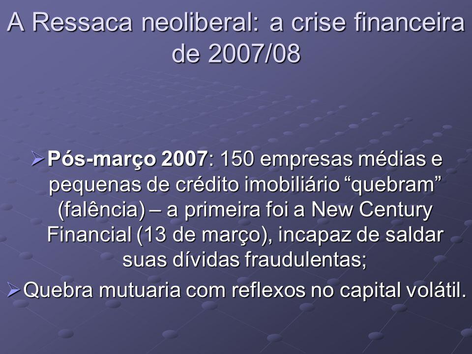 A Ressaca neoliberal: a crise financeira de 2007/08