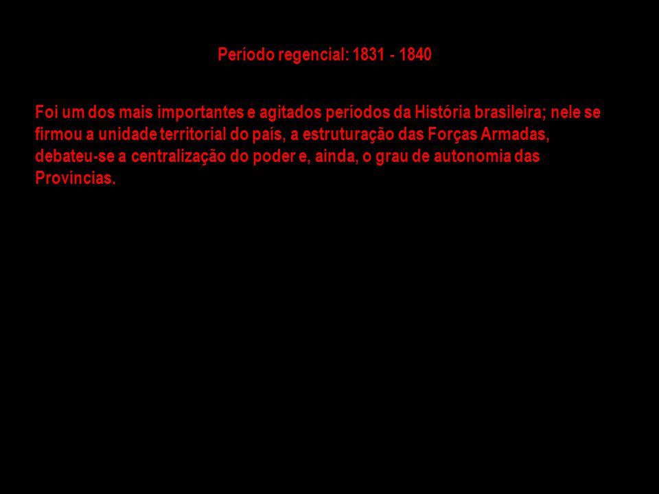 Período regencial: 1831 - 1840
