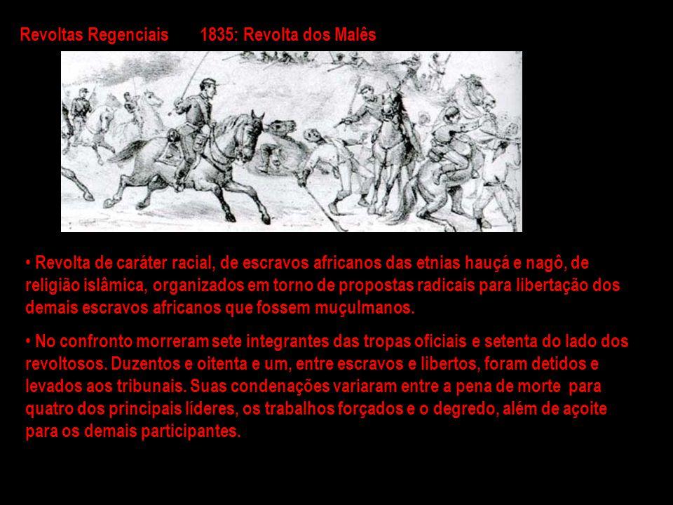 Revoltas Regenciais 1835: Revolta dos Malês.