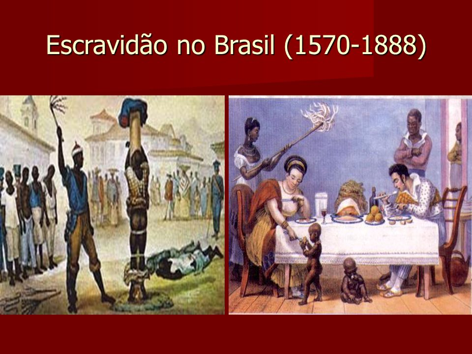 Escravidão no Brasil (1570-1888)