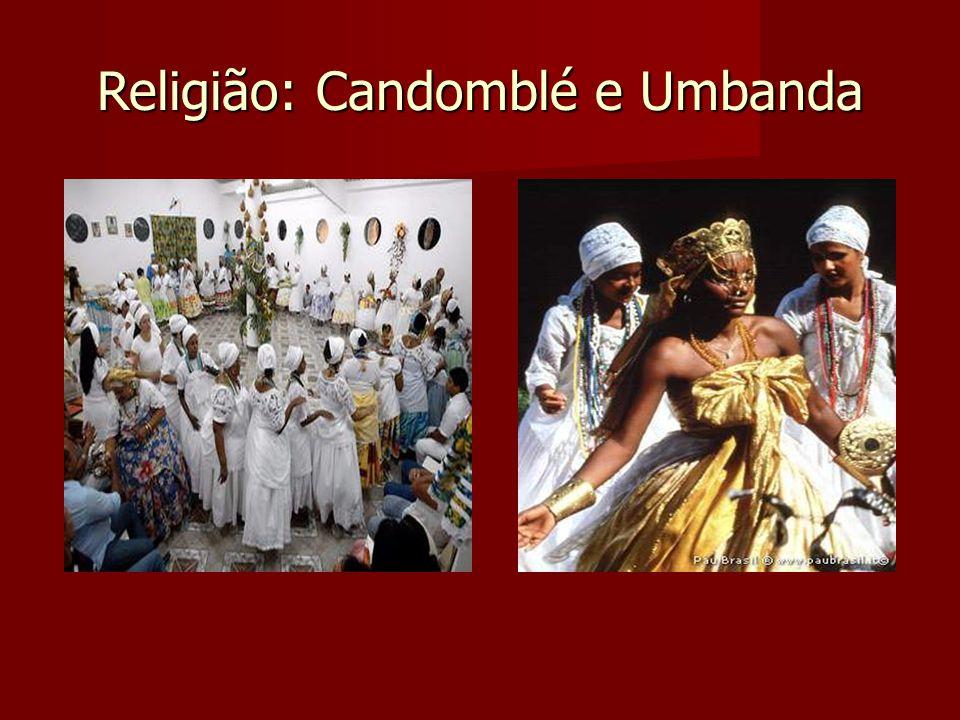 Religião: Candomblé e Umbanda