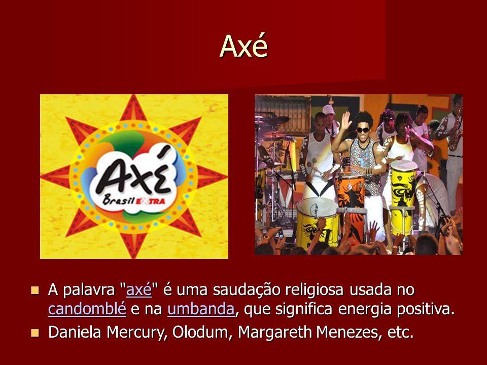 Axé A palavra axé é uma saudação religiosa usada no candomblé e na umbanda, que significa energia positiva.