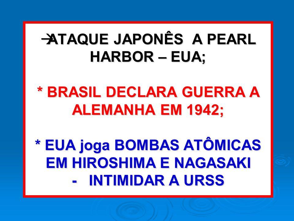 ATAQUE JAPONÊS A PEARL HARBOR – EUA;