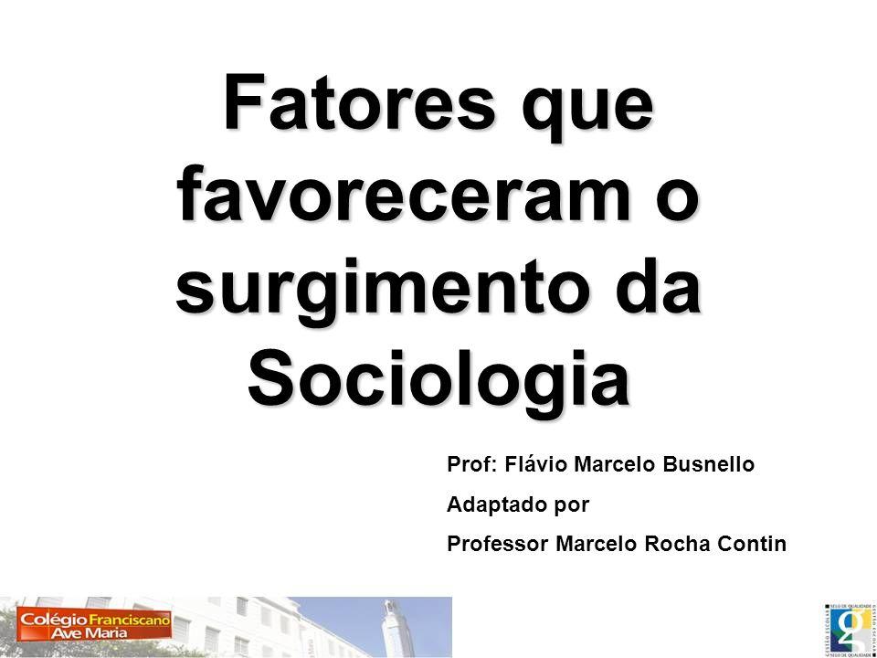 Fatores que favoreceram o surgimento da Sociologia