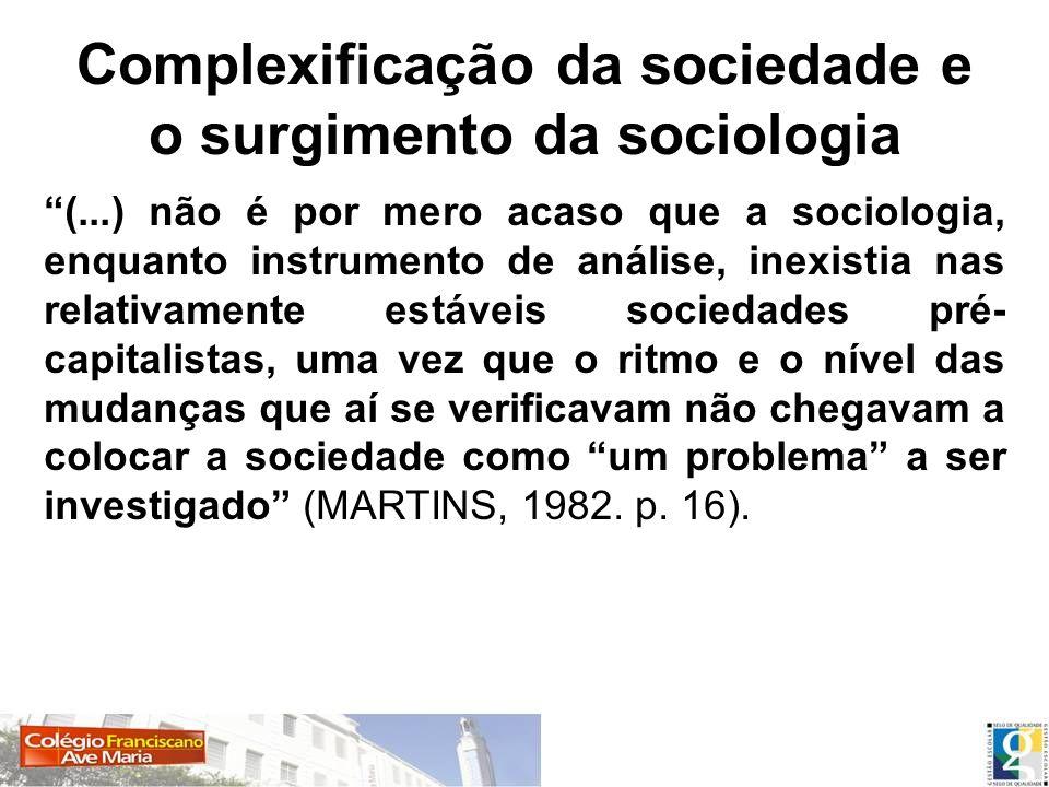 Complexificação da sociedade e o surgimento da sociologia