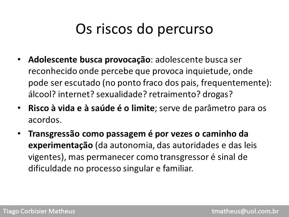 Os riscos do percurso