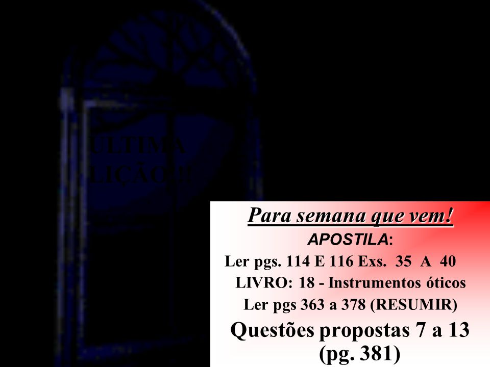 LIVRO: 18 - Instrumentos óticos Questões propostas 7 a 13 (pg. 381)