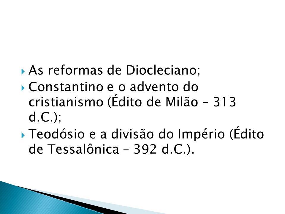 As reformas de Diocleciano;