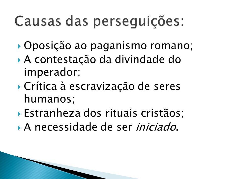 Causas das perseguições:
