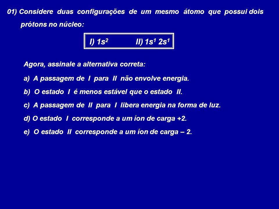 01) Considere duas configurações de um mesmo átomo que possui dois