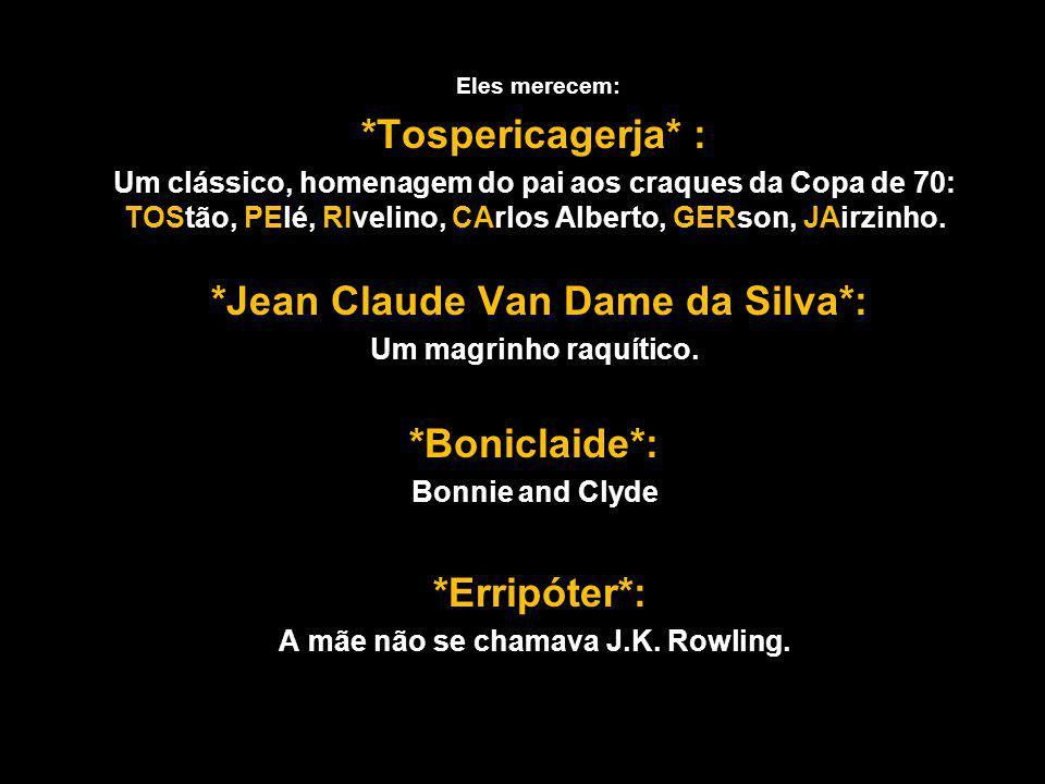*Jean Claude Van Dame da Silva*: