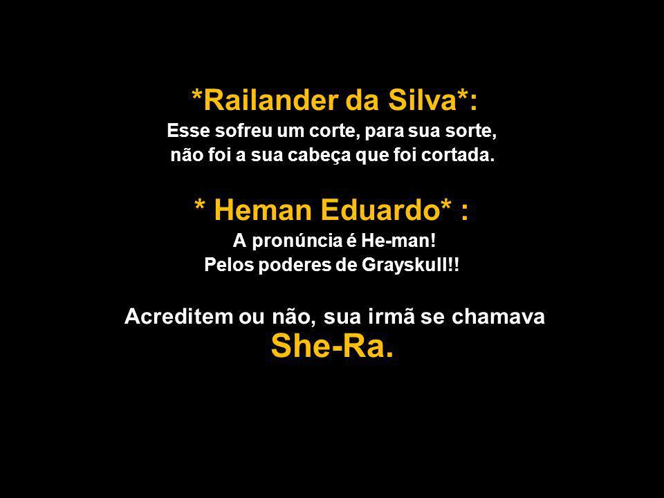 Acreditem ou não, sua irmã se chamava She-Ra.