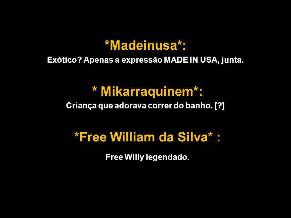 *Free William da Silva* : Free Willy legendado.