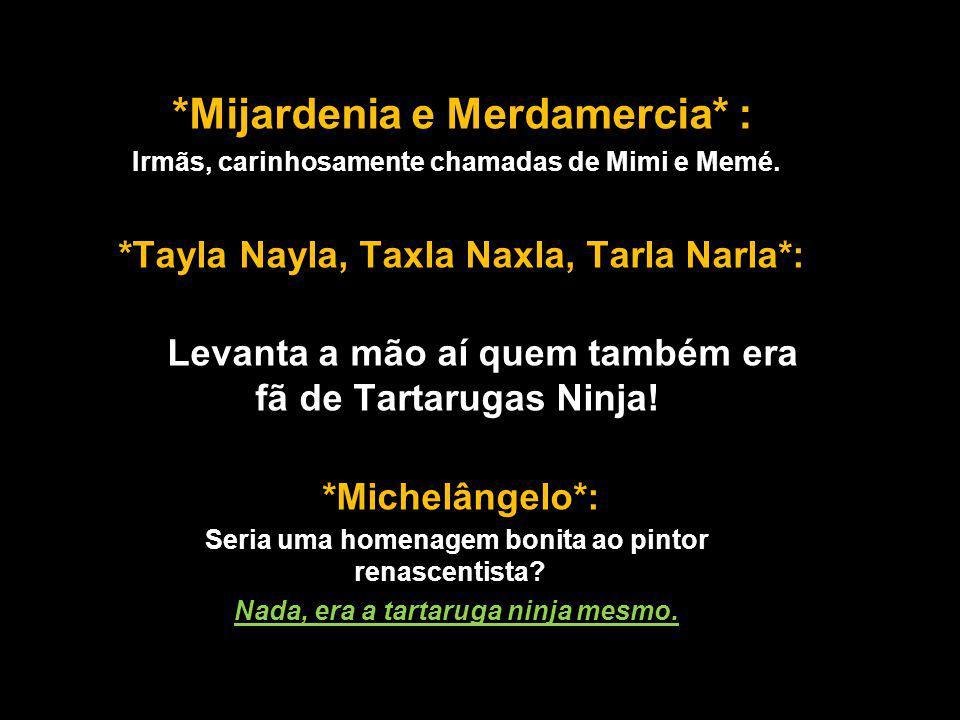 *Mijardenia e Merdamercia* :