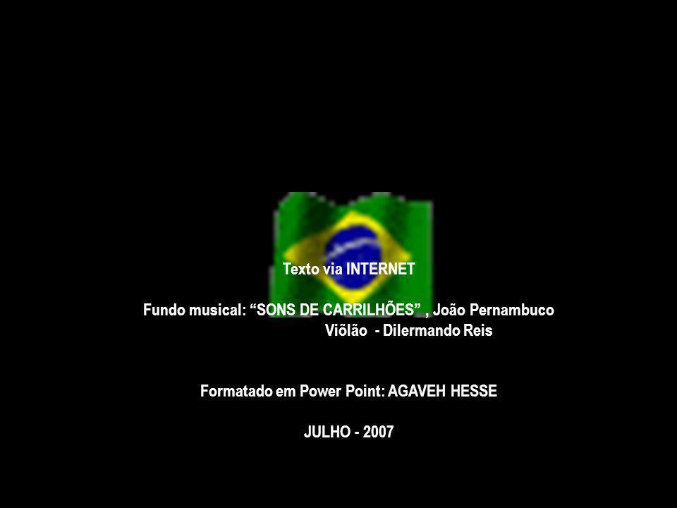 Fundo musical: SONS DE CARRILHÕES , João Pernambuco