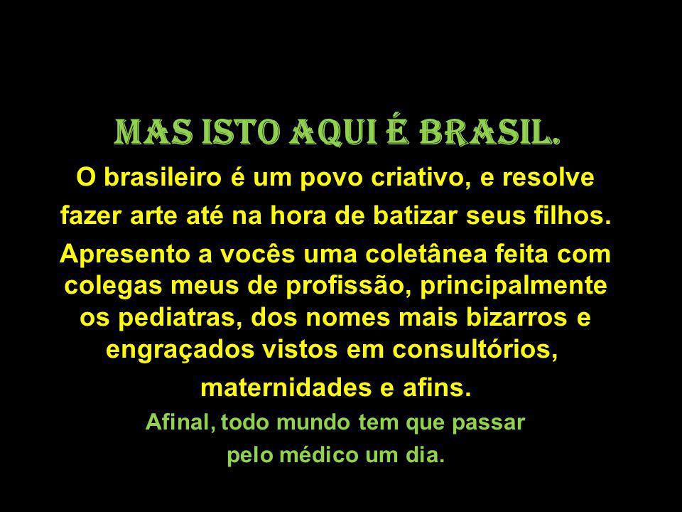 O brasileiro é um povo criativo, e resolve