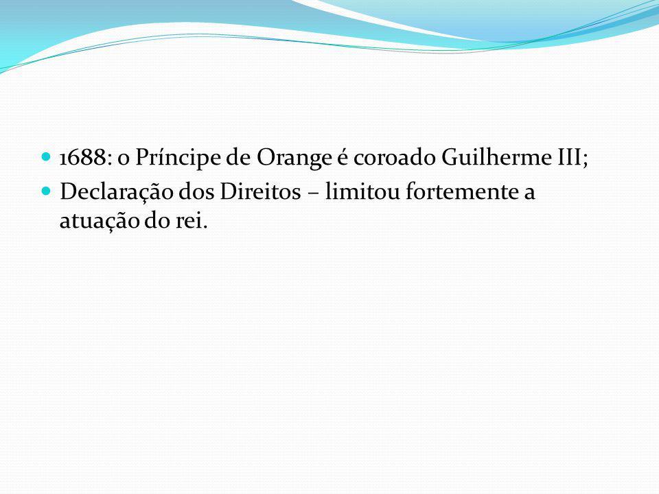 1688: o Príncipe de Orange é coroado Guilherme III;