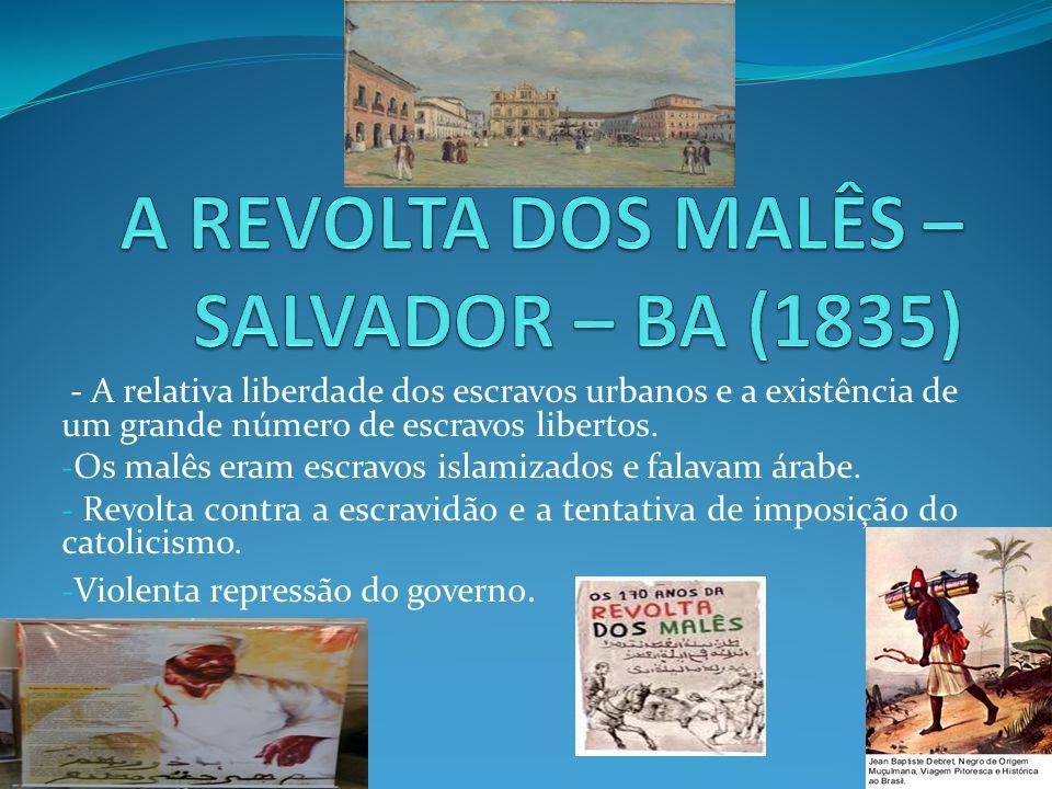 A REVOLTA DOS MALÊS – SALVADOR – BA (1835)