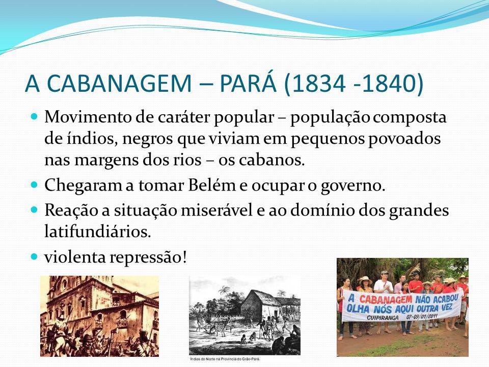 A CABANAGEM – PARÁ (1834 -1840)