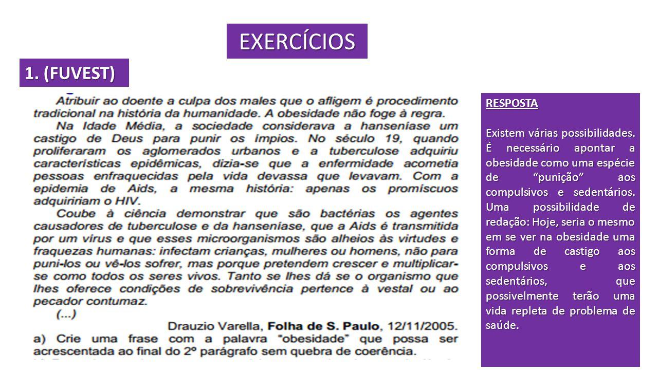 EXERCÍCIOS 1. (FUVEST) RESPOSTA