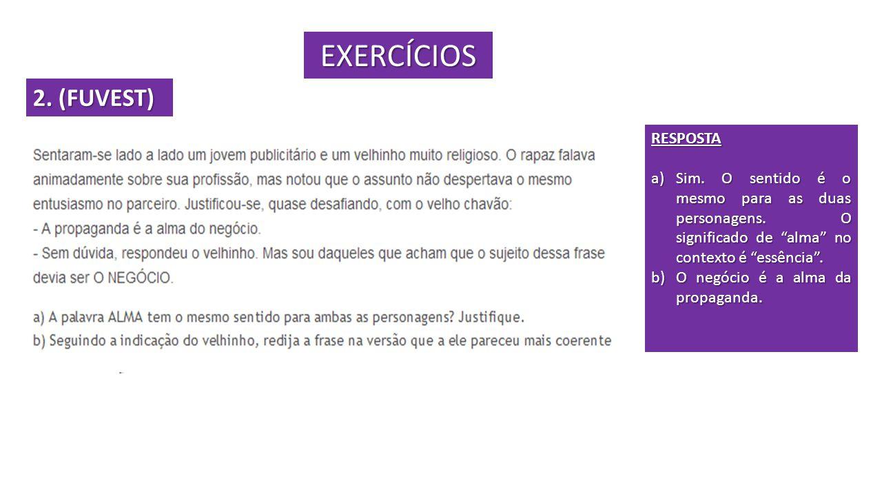 EXERCÍCIOS 2. (FUVEST) RESPOSTA